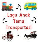 Lagu Anak Tema Transportasi